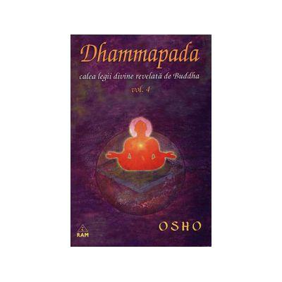 Dhammapada, calea legii divine revelata de Buddha - volumul 4
