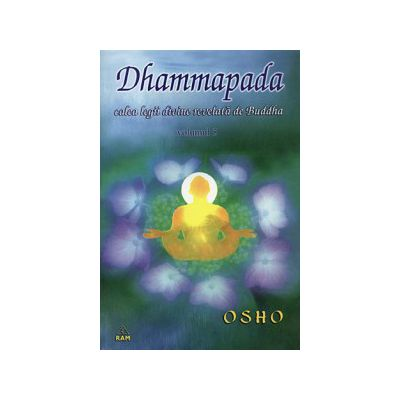 Dhammapada, calea legii divine revelata de Buddha - vol.5