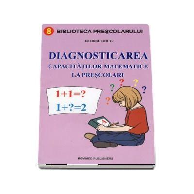 Diagnosticarea capacitatilor matematice la prescolari (Colectia Biblioteca prescolarului)