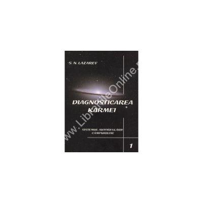 Diagnosticarea karmei - Sistemul autoreglarii campurilor (vol.1)