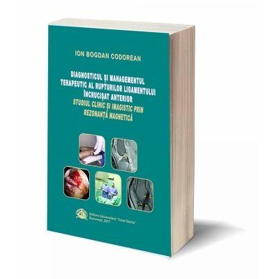 Diagnosticul si managementul terapeutic al rupturilor ligamentului incrucisat anterior. Studiu clinic si imagistic prin rezonanta magnetica