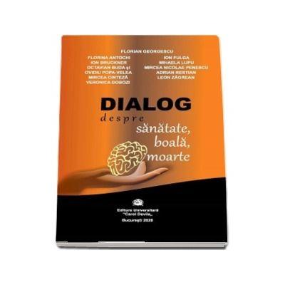 Dialog despre sanatate, boala, moarte