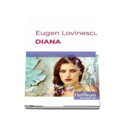 Diana - Eugen Lovinescu (Colectia Hoffman esential 20)