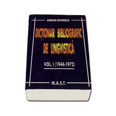 Dictionar bibliografic de lingvistica. Volumul 1 (1944-1972)