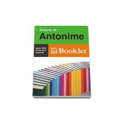 Dictionar de antonime - Andreea Bancescu