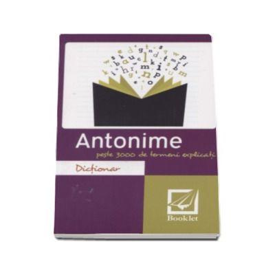 Dictionar de antonime - Peste 3000 de termeni explicati (editia a II-a)