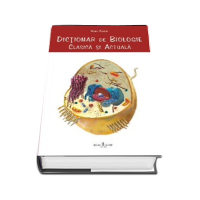 Dictionar de Biologie clasica si actuala - Marin Andrei
