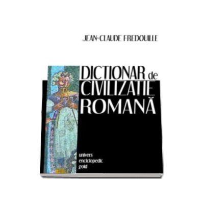 Dictionar de civilizatie romana