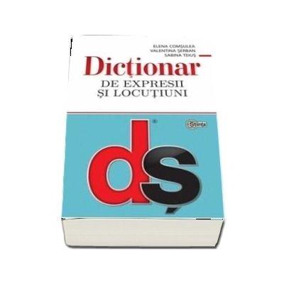 Dictionar de expresii si locutiuni - Comsulea Elena (Editie revazuta si actualizata, Editie brosata)