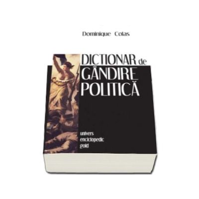 Dictionar de gandire politica - Dominique Colas