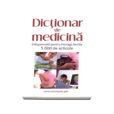 Dictionar de medicina (Indispensabil pentru intreaga familie 5000 de articole)