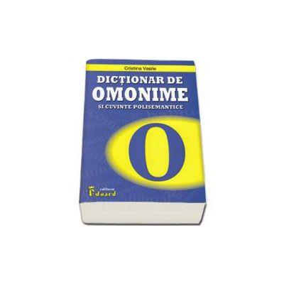Dictionar de omonime si cuvinte polisemantice - Vasile Cristina
