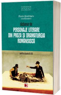 Dictionar de personaje literare din proza si dramaturgia romaneasca pentru clasele IX-XII. (Editia a V-a)
