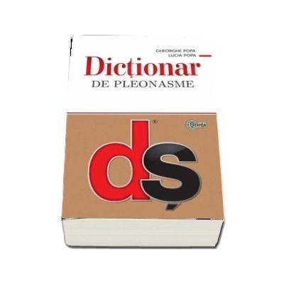 Dictionar de pleonasme - Popa Gheorghe (Editie brosata)