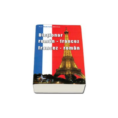 Dictionar dublu, Roman - Francez, Francez - Roman