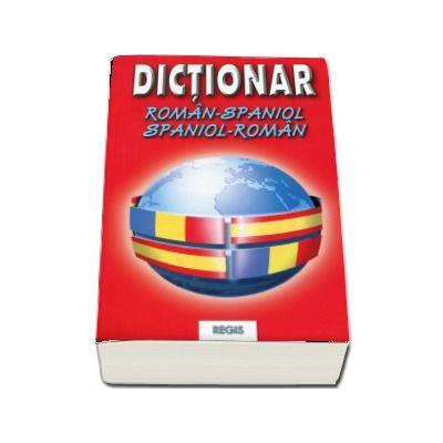 Dictionar (dublu) Roman-Spaniol si Spaniol-Roman