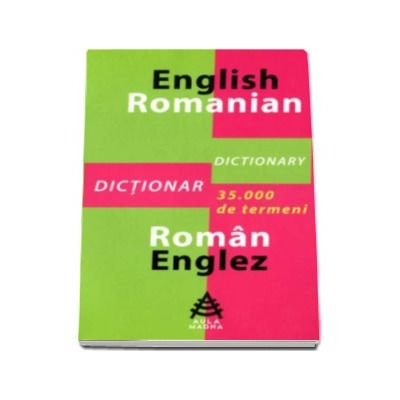Dictionar englez-roman si roman-englez cu 35.000 de termeni. Ghid gramatical al limbii engleze - Dana Carausu