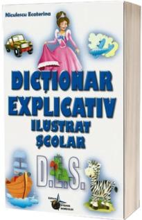 Dictionar explicativ ilustrat scolar - Ecaterina Nicolescu
