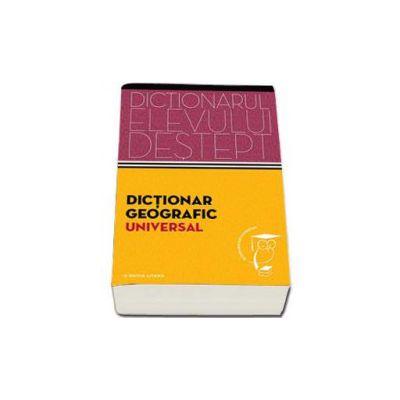Dictionar geografic scolar. Dictionarul elevului destept