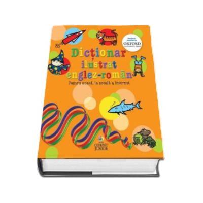 Dictionar ilustrat englez-roman. Pentru acasa, la scoala si internet. Continut furnizat de Oxford University Press