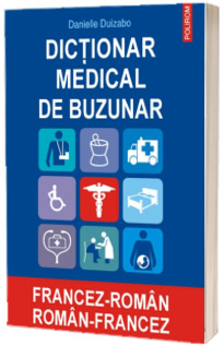 Dictionar medical de buzunar francez-roman / roman-francez