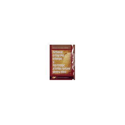 Dictionar ortografic, ortoepic si morfologic al limbii romane pentru elevi
