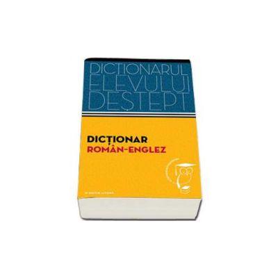 Dictionar roman - englez. Dictionarul elevului destept