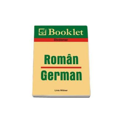 Dictionar Roman-German - Livia Wittner