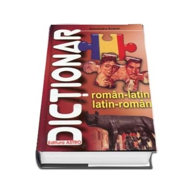 Dictionar Roman - Latin, Latin - Roman. Editie cartonata