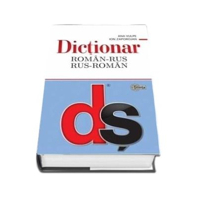 Dictionar Roman-Rus si Rus-Roman - Ana Vulpe (Editie Hardcover)