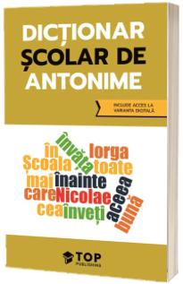 Dictionar scolar de antonime (include acces la varianta digitala)