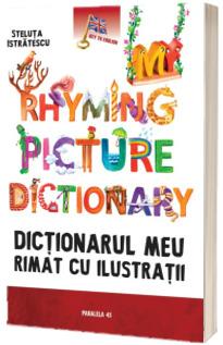 Dictionarul meu rimat cu ilustratii. My rhyming picture dictionary