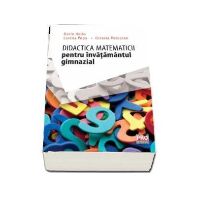 Didactica matematicii pentru invatamantul gimnazial - Dorin Herlo