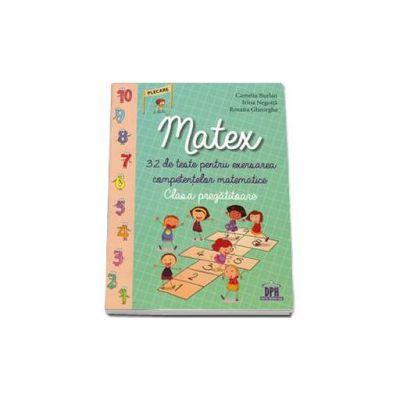 Matex - 32 de teste pentru exersarea competentelor matematice, clasa pregatitoare