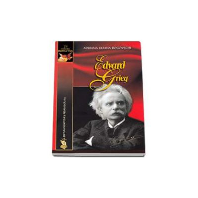 Edward Grieg -  Mari compozitori volumul 14. Editie Brosata