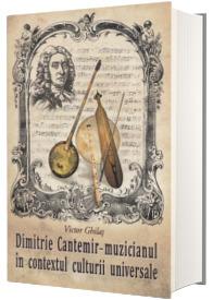 Dimitrie Cantemir. Muzicianul in contextul culturii universale