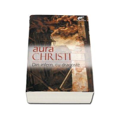 Din infern, cu dragoste - Aura Christi