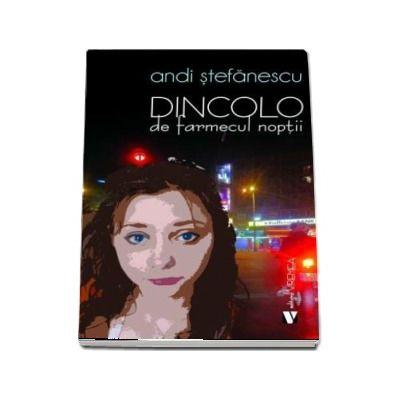 Dincolo de farmecul noptii - Andi Stefanescu