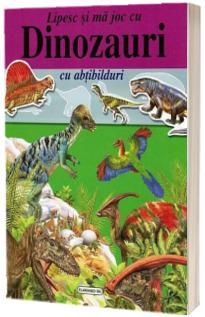 Dinozauri - Lipesc si ma joc cu abtibilduri