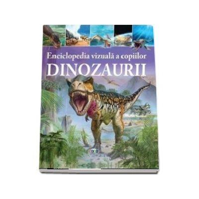 Dinozaurii. Enciclopedia vizuala a copiilor - Clare Hibbert