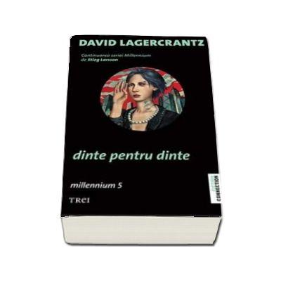 Dinte pentru dinte - David Lagercrantz (Millenium 5)