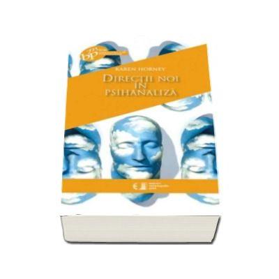 Directii noi in psihanaliza - Karen Horney