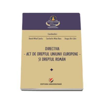 Directiva - Act de dreptul Uniunii Europene, si dreptul roman