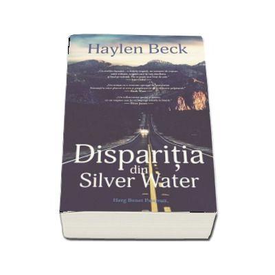 Disparitia din Silver Water - Haylen Beck