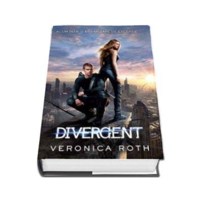 Divergent. O singura alegere - Primul volum din trilogia DIVERGENT