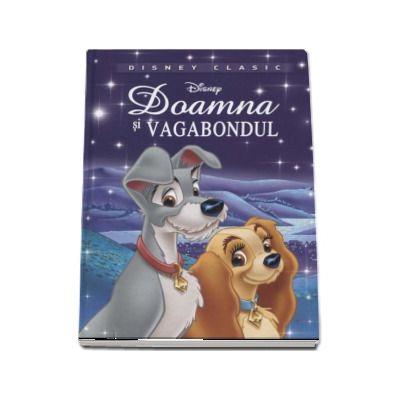 Doamna si vagabondul - Editie ilustrata (Disney Clasic)