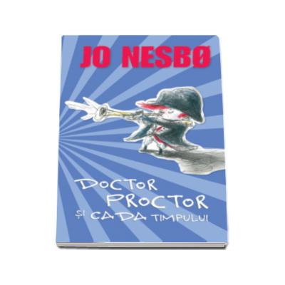 Doctor Proctor si cada timpului - Jo Nesbo