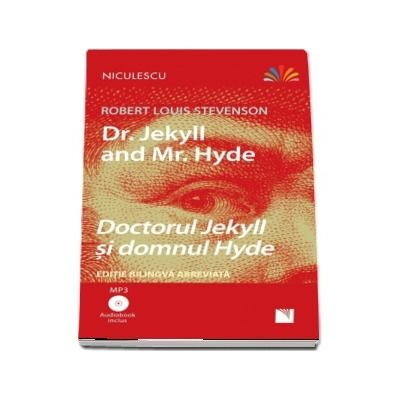 Doctorul Jekyll si domnul Hyde. Editie bilingva romana-engleza