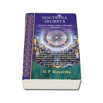 Doctrina secreta. Sinteza a stiintei, religiei si filozofiei, volumul III