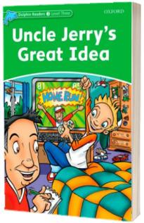 Dolphin Readers Level 3. Uncle Jerrys Great Idea